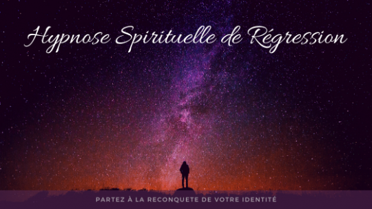 Hypnose spirituelle de regression